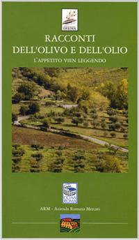 Racconti dell'olivo e dell'olio - Lorena Fiorini