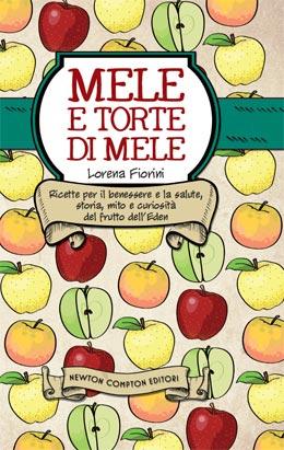 Mele e Torte di Mele: Lorena Fiorini Newton Compton