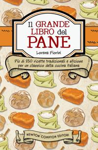 Il grande libro del pane di Lorena Fiorini
