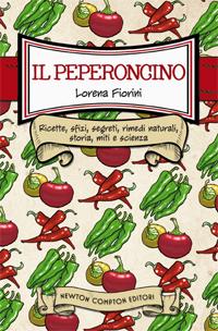 Il peperoncino - Lorena Fiorini Newton Compton