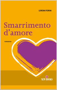 Smarrimento d'amore - Lorena Fiorini