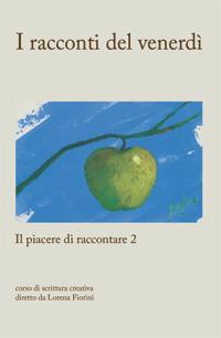 I racconti del corso di scrittura creativa diretto da Lorena Fiorini